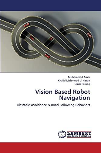 Vision Based Robot Navigation: Amar Muhammad (author),