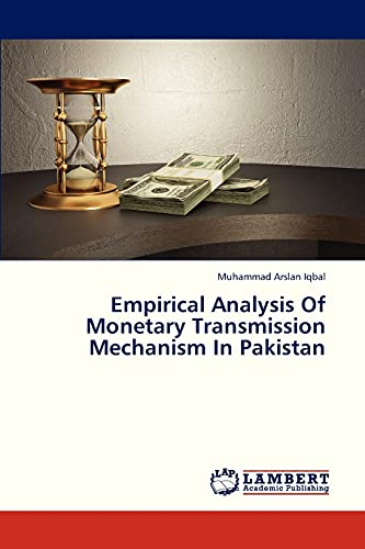 9783659321696: Empirical Analysis Of Monetary Transmission Mechanism In Pakistan