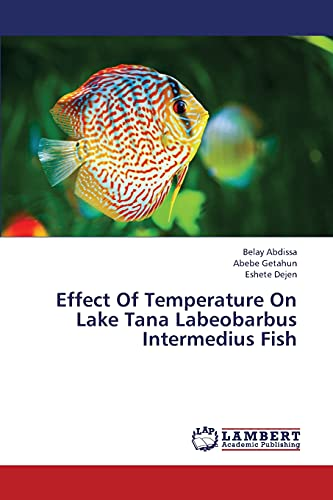 9783659321894: Effect Of Temperature On Lake Tana Labeobarbus Intermedius Fish
