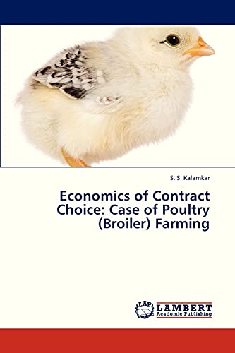 Economics of Contract Choice: Case of Poultry (Broiler) Farming (Paperback): Kalamkar S S