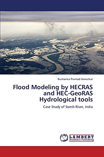 Flood Modeling by Hecras and Hec-Georas Hydrological Tools: Rushanka Pramod Amrutkar