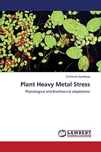 Plant Heavy Metal Stress (Paperback): Upadhyay Rishikesh