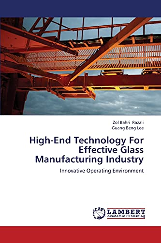 9783659323720: High-End Technology For Effective Glass Manufacturing Industry: Innovative Operating Environment