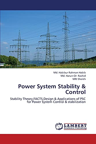 9783659323867: Power System Stability & Control: Stability Theory,FACTS,Design & Applications of PSC for Power System Control & stabilization