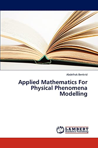 9783659323935: Applied Mathematics For Physical Phenomena Modelling