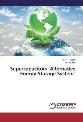 Supercapacitors Alternative Energy Storage System (Paperback): Jain Amrita, Tripathi S K