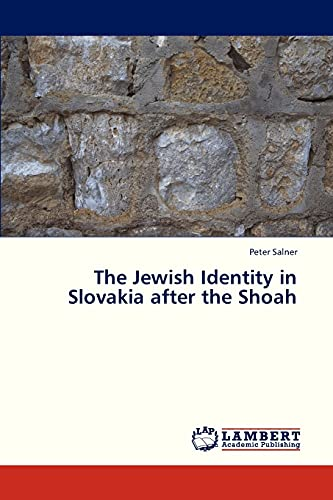 The Jewish Identity in Slovakia After the Shoah (Paperback): Salner Peter