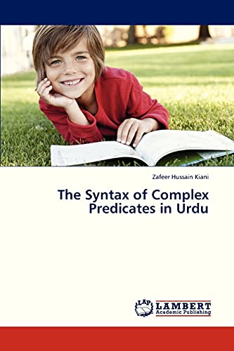 The Syntax of Complex Predicates in Urdu: Zafeer Hussain Kiani