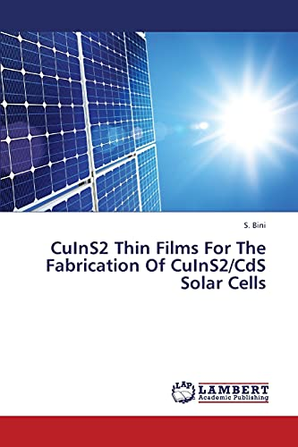9783659325328: CuInS2 Thin Films For The Fabrication Of CuInS2/CdS Solar Cells