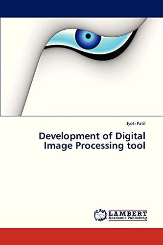 Development of Digital Image Processing tool: Jyoti Patil
