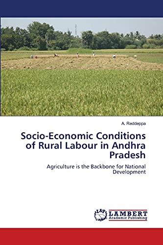 Socio-Economic Conditions of Rural Labour in Andhra Pradesh: A. Reddeppa
