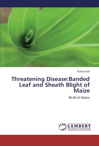 9783659326820: Threatening Disease:Banded Leaf and Sheath Blight of Maize: BLSB of Maize