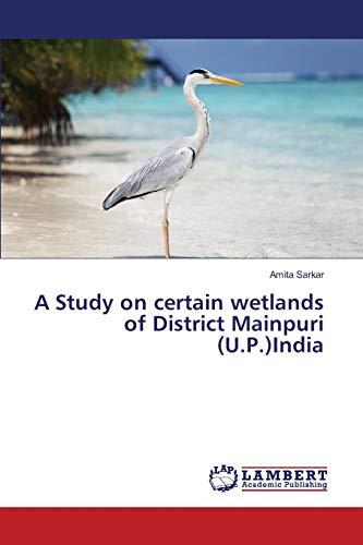 A Study on Certain Wetlands of District Mainpuri (U.P.)India: Archana Sharma
