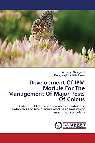Development of Ipm Module for the Management of Major Pests of Coleus: Katturaja Thangavel