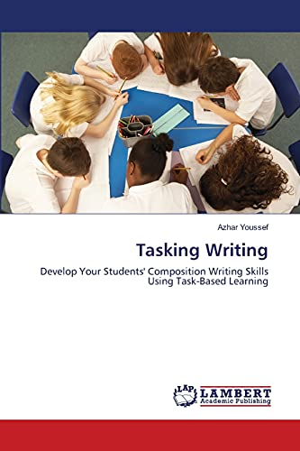 9783659328848: Tasking Writing: Develop Your Students' Composition Writing Skills Using Task-Based Learning