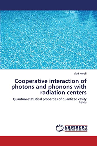Cooperative Interaction of Photons and Phonons with Radiation Centers: Vlad Koroli