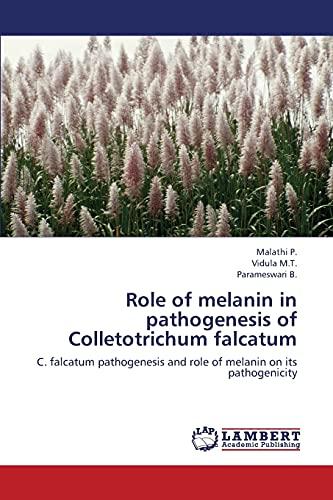 Role of melanin in pathogenesis of Colletotrichum falcatum: C. falcatum pathogenesis and role of ...