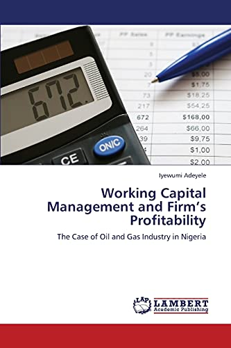Working Capital Management and Firms Profitability: Iyewumi Adeyele