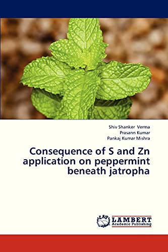 9783659330858: Consequence of S and Zn application on peppermint beneath jatropha