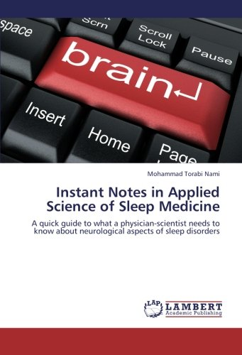 9783659332173: Instant Notes in Applied Science of Sleep Medicine: A quick guide to what a physician-scientist needs to know about neurological aspects of sleep disorders