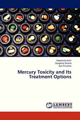 Mercury Toxicity and Its Treatment Options: Joshi Deepmala, Shukla