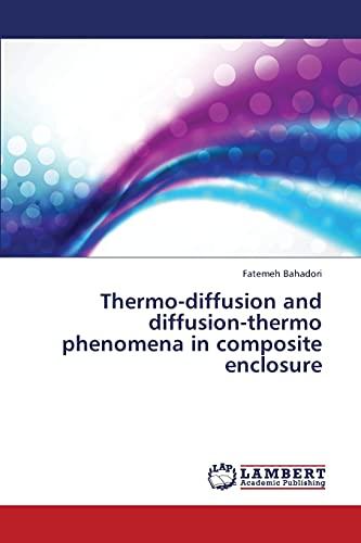 9783659333774: Thermo-diffusion and diffusion-thermo phenomena in composite enclosure