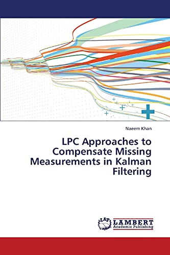 LPC Approaches to Compensate Missing Measurements in Kalman Filtering: NAEEM KHAN