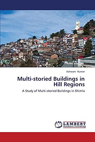 9783659334375: Multi-storied Buildings in Hill Regions: A Study of Multi-storied Buildings in Shimla