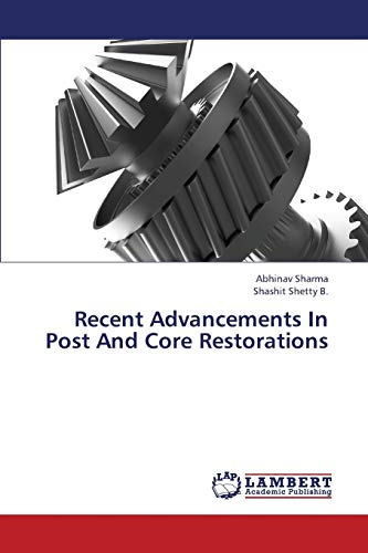 9783659334511: Recent Advancements In Post And Core Restorations