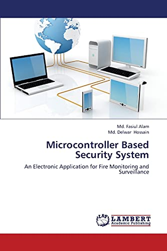 9783659335020: Microcontroller Based Security System: An Electronic Application for Fire Monitoring and Surveillance