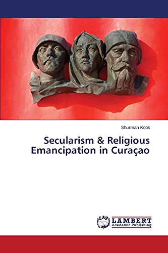 Secularism Religious Emancipation in Curacao: Shurman Kook