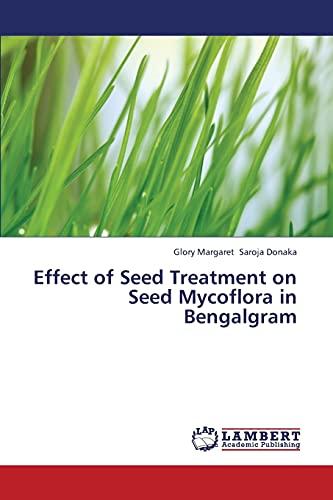 Effect of Seed Treatment on Seed Mycoflora in Bengalgram: Glory Margaret Saroja Donaka
