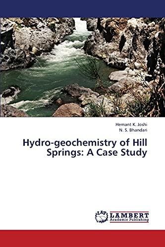 Hydro-Geochemistry of Hill Springs: A Case Study: Hemant K. Joshi