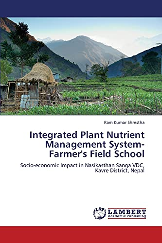 Integrated Plant Nutrient Management System-Farmer's Field School (Paperback): Shrestha Ram ...