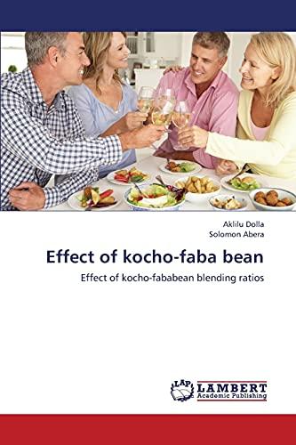 Effect of Kocho-Faba Bean (Paperback): Dolla Aklilu, Abera Solomon