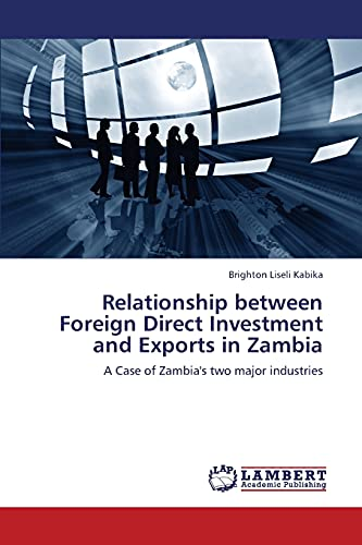 Relationship Between Foreign Direct Investment and Exports in Zambia: Brighton Liseli Kabika