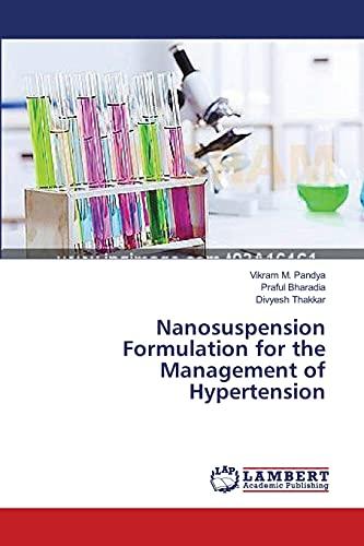 Nanosuspension Formulation for the Management of Hypertension (Paperback): Pandya Vikram M, ...