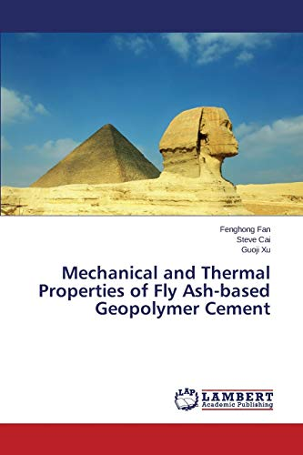 9783659338731: Mechanical and Thermal Properties of Fly Ash-based Geopolymer Cement