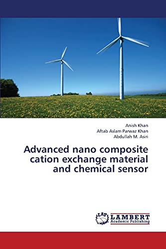 9783659339103: Advanced nano composite cation exchange material and chemical sensor