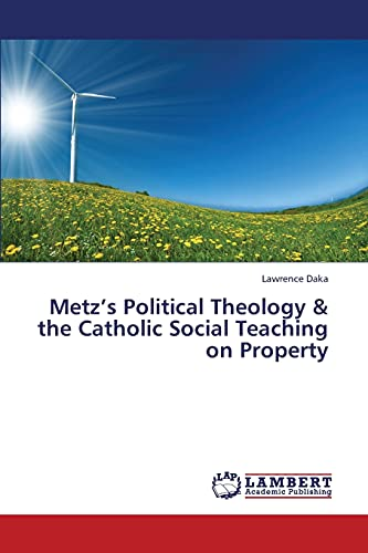 Metz's Political Theology and the Catholic Social: Daka Lawrence