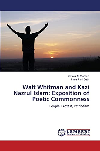 9783659340277: Walt Whitman and Kazi Nazrul Islam: Exposition of Poetic Commonness: People, Protest, Patriotism