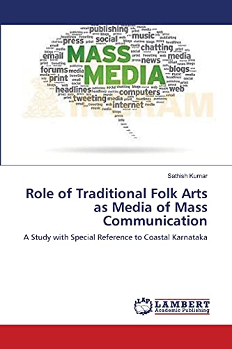 9783659340659: Role of Traditional Folk Arts as Media of Mass Communication: A Study with Special Reference to Coastal Karnataka