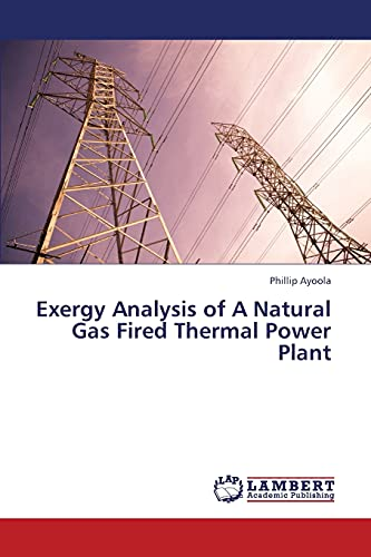 Exergy Analysis of A Natural Gas Fired Thermal Power Plant: Phillip Ayoola