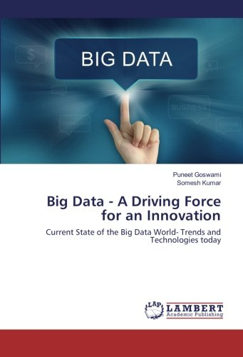 9783659340994: Big Data - A Driving Force for an Innovation: Current State of the Big Data World- Trends and Technologies today