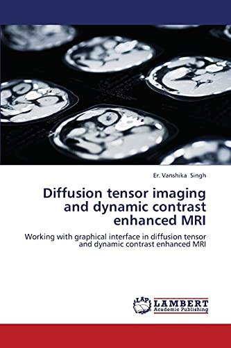 Diffusion Tensor Imaging and Dynamic Contrast Enhanced MRI: Er. Vanshika Singh