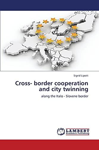 9783659341540: Cross- border cooperation and city twinning: along the Italo - Slovene border