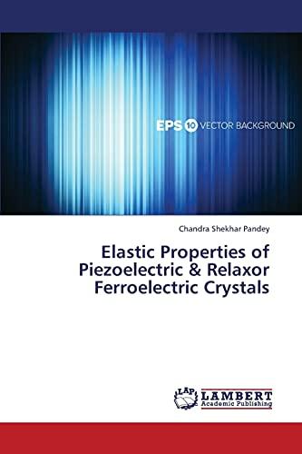 Elastic Properties of Piezoelectric & Relaxor Ferroelectric Crystals