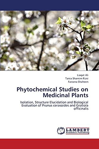 Phytochemical Studies On Medicinal Plants: Ali Liaqat (author),