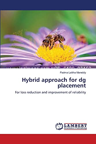 9783659342042: Hybrid approach for dg placement: For loss reduction and improvement of reliability