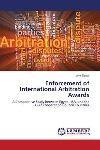 Enforcement of International Arbitration Awards: A Comparative Study between Egypt, USA, and the ...